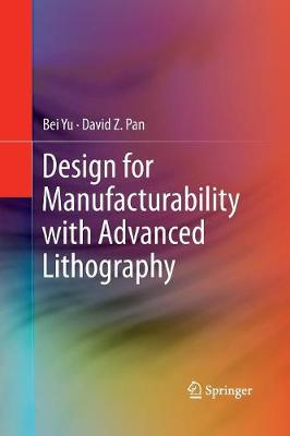 Design for Manufacturability with Advanced Lithography (Paperback)