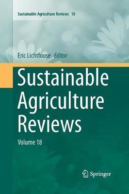 Sustainable Agriculture Reviews: Volume 18 - Sustainable Agriculture Reviews 18 (Paperback)