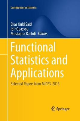 Functional Statistics and Applications: Selected Papers from MICPS-2013 - Contributions to Statistics (Paperback)