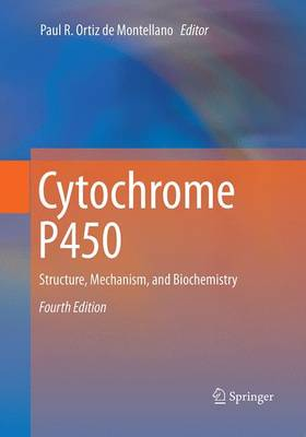 Cytochrome P450: Structure, Mechanism, and Biochemistry (Paperback)