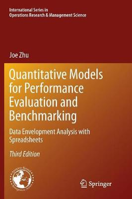 Quantitative Models for Performance Evaluation and Benchmarking: Data Envelopment Analysis with Spreadsheets - International Series in Operations Research & Management Science 213 (Paperback)