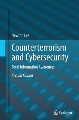 Counterterrorism and Cybersecurity: Total Information Awareness (Paperback)