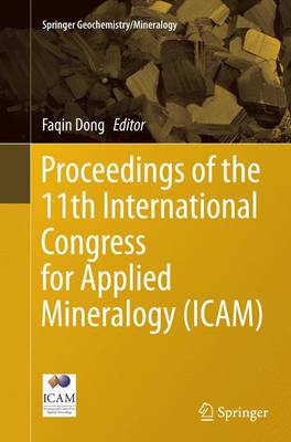 Proceedings of the 11th International Congress for Applied Mineralogy (ICAM) - Springer Geochemistry/Mineralogy (Paperback)