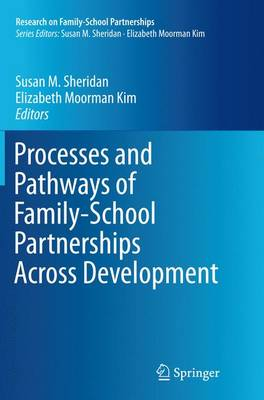 Processes and Pathways of Family-School Partnerships Across Development - Research on Family-School Partnerships 2 (Paperback)