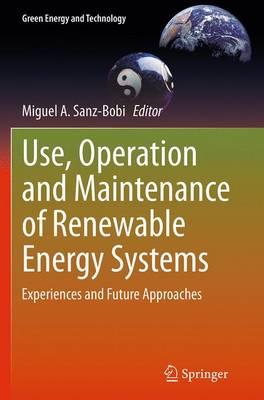 Use, Operation and Maintenance of Renewable Energy Systems: Experiences and Future Approaches - Green Energy and Technology (Paperback)