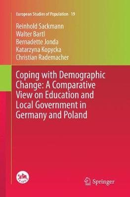 Coping with Demographic Change: A Comparative View on Education and Local Government in Germany and Poland - European Studies of Population 19 (Paperback)