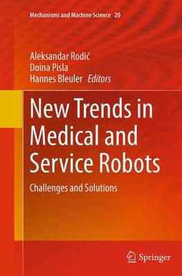 New Trends in Medical and Service Robots: Challenges and Solutions - Mechanisms and Machine Science 20 (Paperback)