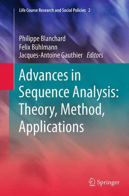 Advances in Sequence Analysis: Theory, Method, Applications - Life Course Research and Social Policies 2 (Paperback)