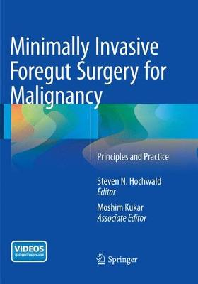 Minimally Invasive Foregut Surgery for Malignancy: Principles and Practice (Paperback)