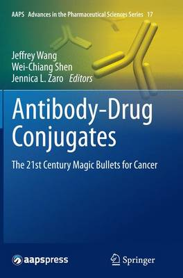 Antibody-Drug Conjugates: The 21st Century Magic Bullets for Cancer - AAPS Advances in the Pharmaceutical Sciences Series 17 (Paperback)