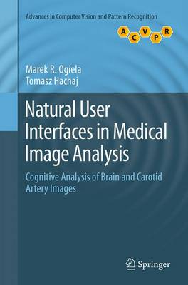 Natural User Interfaces in Medical Image Analysis: Cognitive Analysis of Brain and Carotid Artery Images - Advances in Computer Vision and Pattern Recognition (Paperback)