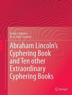 Abraham Lincoln's Cyphering Book and Ten other Extraordinary Cyphering Books (Paperback)