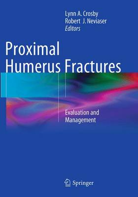 Proximal Humerus Fractures: Evaluation and Management (Paperback)