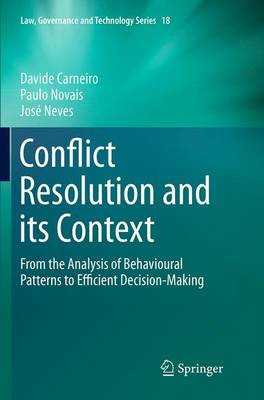 Conflict Resolution and its Context: From the Analysis of Behavioural Patterns to Efficient Decision-Making - Law, Governance and Technology Series 18 (Paperback)
