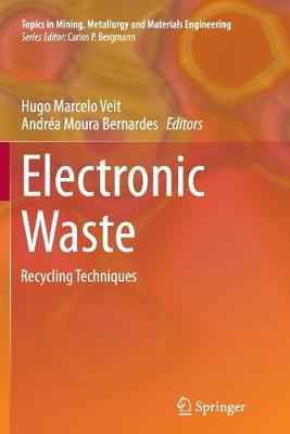 Electronic Waste: Recycling Techniques - Topics in Mining, Metallurgy and Materials Engineering (Paperback)