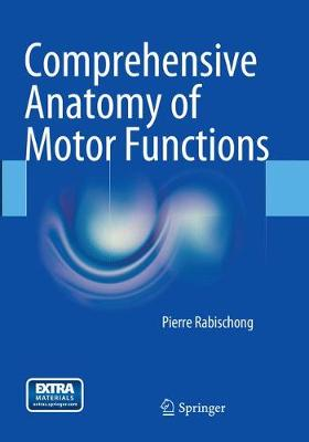 Comprehensive Anatomy of Motor Functions (Paperback)