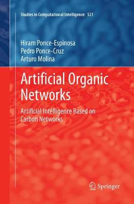 Artificial Organic Networks: Artificial Intelligence Based on Carbon Networks - Studies in Computational Intelligence 521 (Paperback)