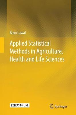 Applied Statistical Methods in Agriculture, Health and Life Sciences (Paperback)