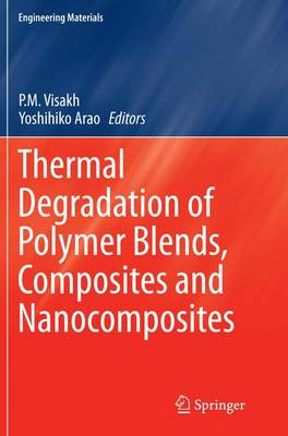 Thermal Degradation of Polymer Blends, Composites and Nanocomposites - Engineering Materials (Paperback)