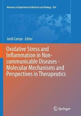 Oxidative Stress and Inflammation in Non-communicable Diseases - Molecular Mechanisms and Perspectives in Therapeutics - Advances in Experimental Medicine and Biology 824 (Paperback)
