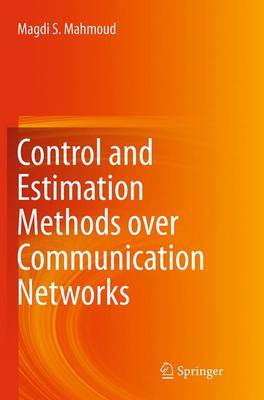 Control and Estimation Methods over Communication Networks (Paperback)