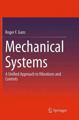 Mechanical Systems: A Unified Approach to Vibrations and Controls (Paperback)