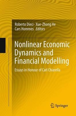 Nonlinear Economic Dynamics and Financial Modelling: Essays in Honour of Carl Chiarella (Paperback)