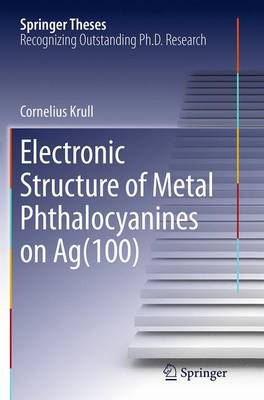 Electronic Structure of Metal Phthalocyanines on Ag(100) - Springer Theses (Paperback)