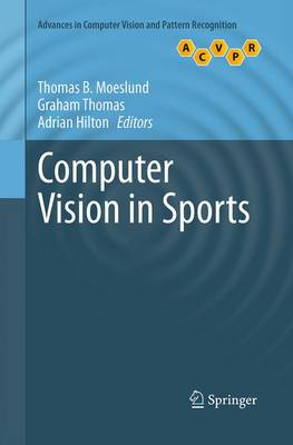 Computer Vision in Sports - Advances in Computer Vision and Pattern Recognition (Paperback)