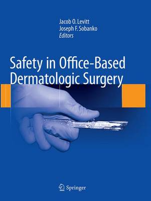 Safety in Office-Based Dermatologic Surgery (Paperback)