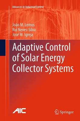 Adaptive Control of Solar Energy Collector Systems - Advances in Industrial Control (Paperback)