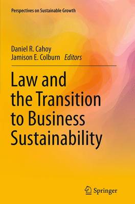 Law and the Transition to Business Sustainability - Perspectives on Sustainable Growth (Paperback)