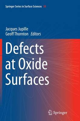 Defects at Oxide Surfaces - Springer Series in Surface Sciences 58 (Paperback)
