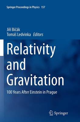 Relativity and Gravitation: 100 Years after Einstein in Prague - Springer Proceedings in Physics 157 (Paperback)