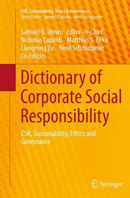 Dictionary of Corporate Social Responsibility: CSR, Sustainability, Ethics and Governance - CSR, Sustainability, Ethics & Governance (Paperback)