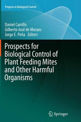 Prospects for Biological Control of Plant Feeding Mites and Other Harmful Organisms - Progress in Biological Control 19 (Paperback)