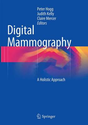 Digital Mammography: A Holistic Approach (Paperback)