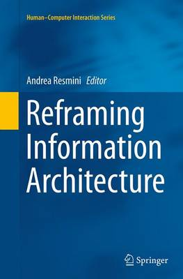 Reframing Information Architecture - Human-Computer Interaction Series (Paperback)