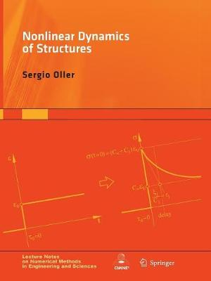 Nonlinear Dynamics of Structures - Lecture Notes on Numerical Methods in Engineering and Sciences (Paperback)