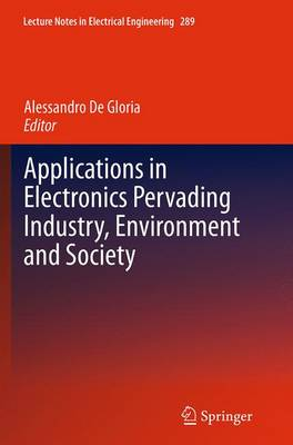 Applications in Electronics Pervading Industry, Environment and Society - Lecture Notes in Electrical Engineering 289 (Paperback)