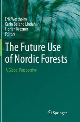 The Future Use of Nordic Forests: A Global Perspective (Paperback)