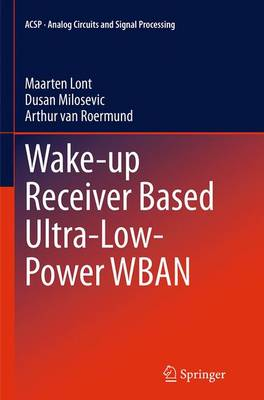 Wake-up Receiver Based Ultra-Low-Power WBAN - Analog Circuits and Signal Processing (Paperback)