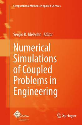 Numerical Simulations of Coupled Problems in Engineering - Computational Methods in Applied Sciences 33 (Paperback)