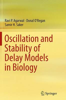 Oscillation and Stability of Delay Models in Biology (Paperback)