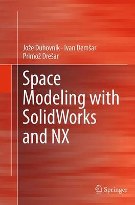 Space Modeling with SolidWorks and NX (Paperback)