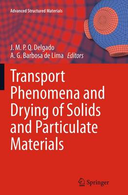 Transport Phenomena and Drying of Solids and Particulate Materials - Advanced Structured Materials 48 (Paperback)