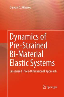 Dynamics of Pre-Strained Bi-Material Elastic Systems: Linearized Three-Dimensional Approach (Paperback)