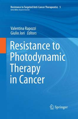 Resistance to Photodynamic Therapy in Cancer - Resistance to Targeted Anti-Cancer Therapeutics 5 (Paperback)