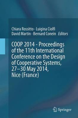 COOP 2014 - Proceedings of the 11th International Conference on the Design of Cooperative Systems, 27-30 May 2014, Nice (France) (Paperback)
