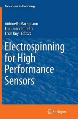 Electrospinning for High Performance Sensors - NanoScience and Technology (Paperback)